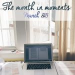The Month in Moments: March 2015