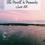 Taking a look back at the wonderful moments of June 2015. | livinglou.com