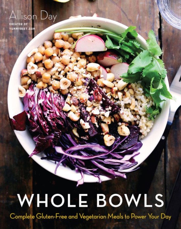 Whole Bowls by Allison Day healthy vegetarian and gluten-free cookbook